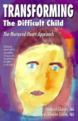 Transforming the Difficult Child: The Nurtured Heart Approach by Howard Glasser