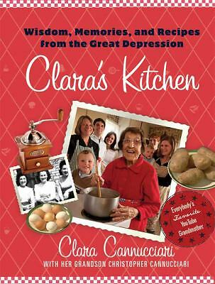 Clara's Kitchen: Wisdom, Memories, and Recipes from the Great Depression, Cannuc