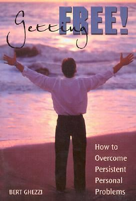 Getting Free: How to Overcome Persistent Personal Problems, Bert Ghezzi, Good, B
