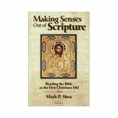 Making Senses Out of Scripture: Reading the Bible as the First Christians Did, M