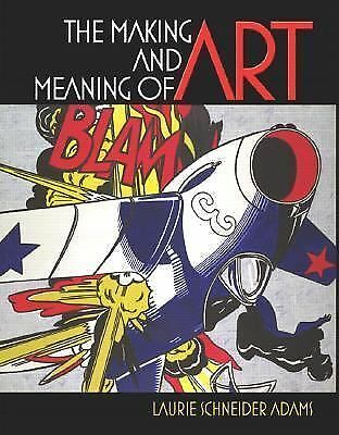The Making and Meaning of Art, Publishing  Ltd, Laurence King, Adams, Laurie Sch
