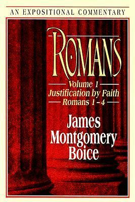 "Romans: Justification by Faith (Romans 1-""4) (Expositional Commentary), Boice, J"