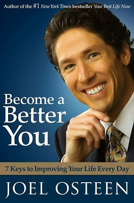 Become a Better You: 7 Keys to Improving Your Life Every Day - Joel Osteen - New