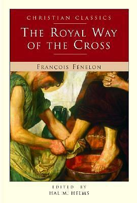 The Royal Way of the Cross (Christian Classic)  Fenelon, Francois