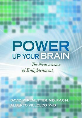 Power Up Your Brain: The Neuroscience of Enlightenment  David Perlmutter, Alber