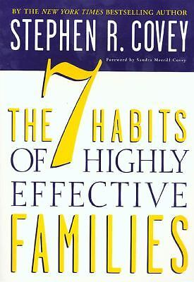 The 7 Habits of Highly Effective Families  Stephen R. Covey