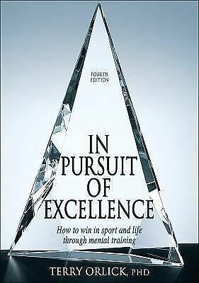 In Pursuit of Excellence - 4th Edition  Terry Orlick