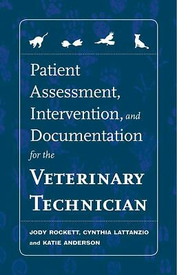 Patient Assessment, Intervention & Documentation for the Veterinary Technician