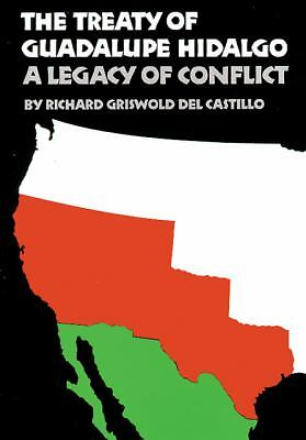 The Treaty of Guadalupe Hidalgo by Griswold del Castillo, Richard
