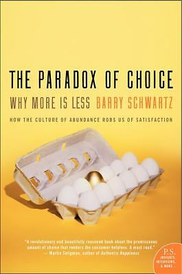 The Paradox of Choice: Why More Is Less - Schwartz, Barry - Good Condition