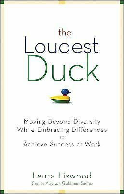 The Loudest Duck: Moving Beyond Diversity while Embracing Differences to Achieve