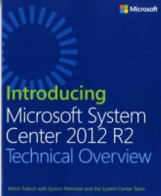 Introducing Microsoft System Center 2012 R2 - Tulloch, Mitch - New Condition