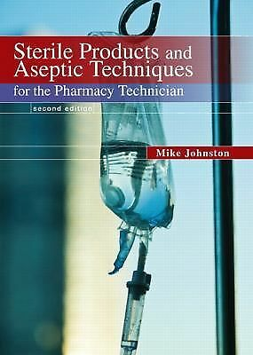 Sterile Products and Aseptic Techniques for the Pharmacy Technician (2nd Editio