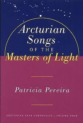 Arcturian Songs of the Masters of Light : Arcturian Star Chronicles Volume Four