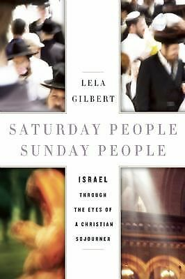 Saturday People, Sunday People: Israel through the Eyes of a Christian Sojourne