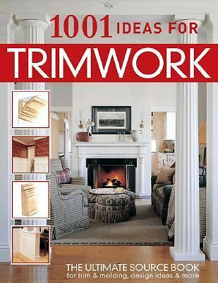 1001 Ideas for Trimwork (Home Decorating) (English and English Edition) by