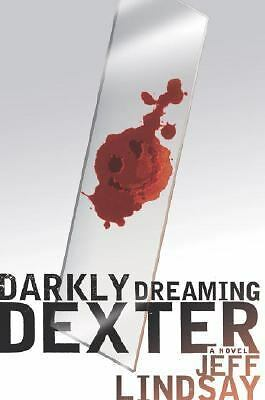 Darkly Dreaming Dexter: A Novel by Lindsay, Jeff
