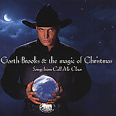 Garth Brooks and The Magic of Christmas  Garth Brooks