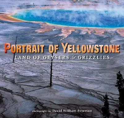 Portrait of Yellowstone: Land of Geysers & Grizzlies, photography by David Willi
