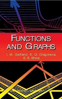 Functions and Graphs (Dover Books on Mathematics), E. E. Shnol, E. G. Glagoleva,
