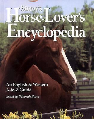 Storey's Horse-Lover's Encyclopedia: An English and Western A-To-Z Guide, Burns,