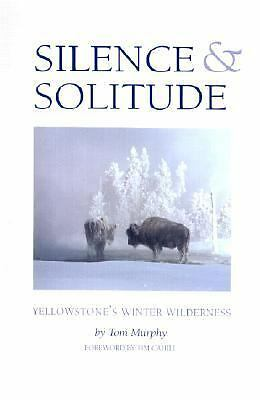 Silence & Solitude: Yellowstone's Winter Wilderness, Murphy, Tom, Acceptable Boo