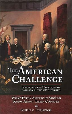The American Challenge: Preserving the Greatness of America in the 21st Century,
