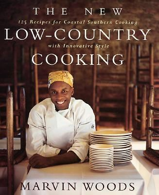 The New Low-Country Cooking: 125 Recipes for Coastal Southern Cooking with Innov
