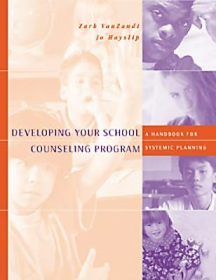 Developing Your School Counseling Program: A Handbook for Systemic Planning, Hay