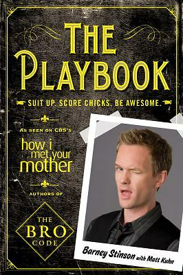 The Playbook: Suit up. Score chicks. Be awesome.,Kuhn, Matt, Stinson, Barney,  G