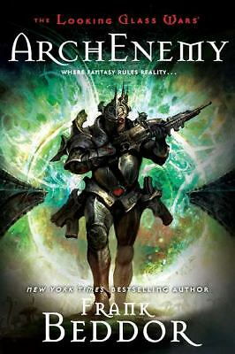 ArchEnemy: The Looking Glass Wars, Book Three by Beddor, Frank