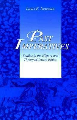 Past Imperatives: Studies in the History and Theory of Jewish Ethics (Suny Seri