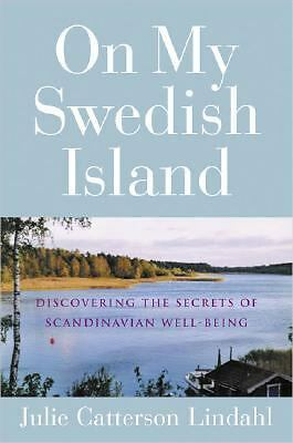 On My Swedish Island: Discovering the Secrets of Scandinavian Well-being, Catter