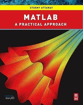 Matlab: A Practical Introduction to Programming and Problem Solving by Attaway,