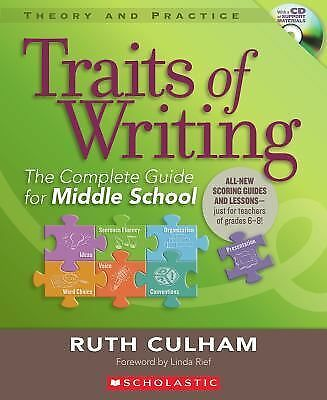 Traits of Writing: The Complete Guide for Middle School (Theory and Practice (Sc