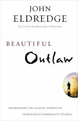 Beautiful Outlaw: Experiencing the Playful, Disruptive, Extravagant Personality