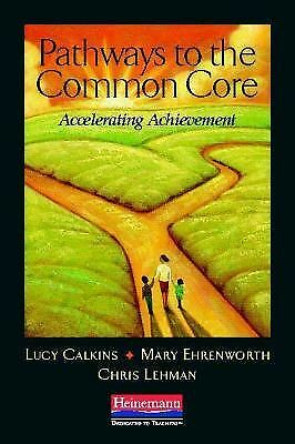 Pathways to the Common Core: Accelerating Achievement, Lehman, Christopher, Ehre