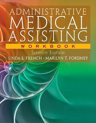 Workbook for French/Fordney's Administrative Medical Assisting, 7th, Fordney, Ma