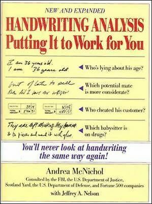 Handwriting Analysis : Putting It to Work for You, Nelson, Jeffrey, McNichol, An