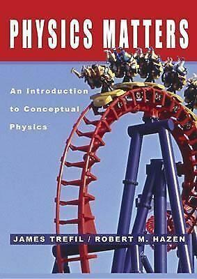 Physics Matters: An Introduction to Conceptual Physics - Robert M. Hazen, James