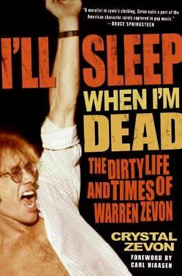 I'll Sleep When I'm Dead: The Dirty Life and Times of Warren Zevon, Zevon, Cryst