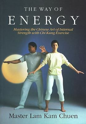 The Way of Energy:  Mastering the Chinese Art of Internal Strength with Chi Kung