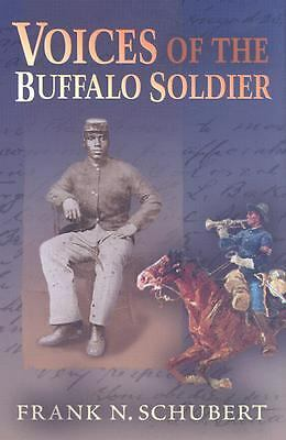 Voices of the Buffalo Soldier: Records, Reports, and Recollections of Military L