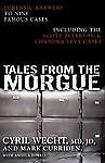 Tales from the Morgue: Forensic Answers to Nine Famous Cases Including The Scott