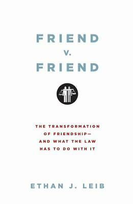 Friend v. Friend: The Transformation of Friendship--and What the Law Has to Do