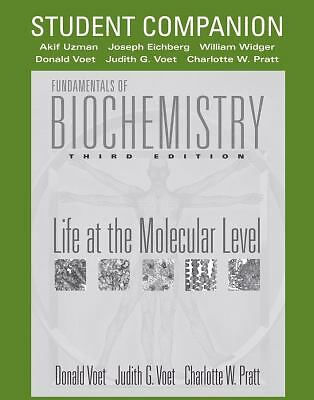 Fundamentals of Biochemistry, Student Companion: Life at the Molecular Level,Pra