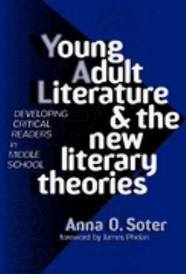 Young Adult Literature and the New Literary Theories: Developing Critical Reader