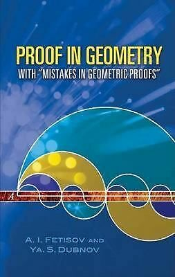 "Proof in Geometry: With ""Mistakes in Geometric Proofs"" (Dover Books on Mathemati"
