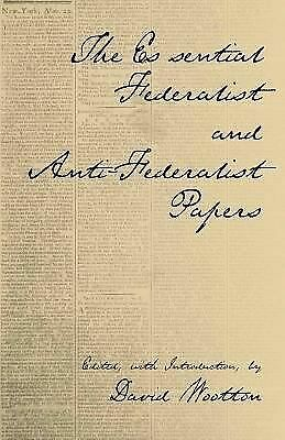 The Essential Federalist and Anti-Federalist Papers -  - Good Condition