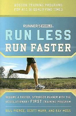 Runner's World Run Less, Run Faster: Become a Faster, Stronger Runner with the R